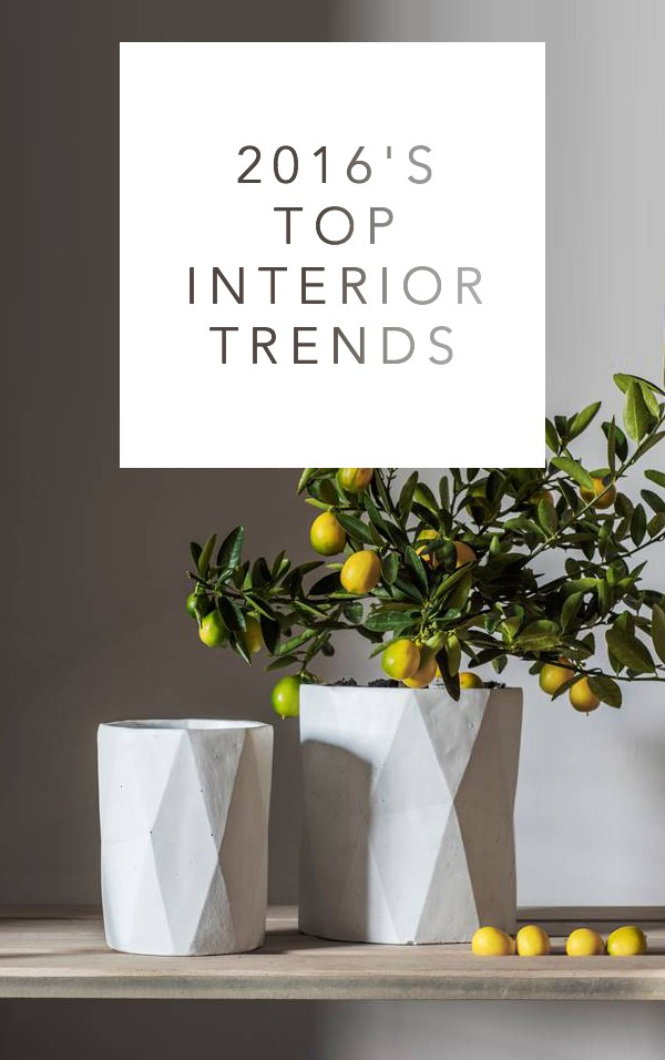 2016'S TOP INTERIOR TRENDS