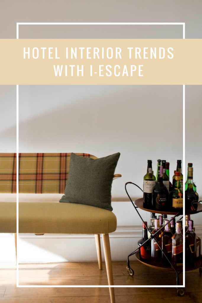 HOTEL INTERIOR TRENDS WITH I-ESCAPE