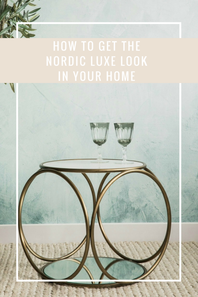 HOW TO GET THE NORDIC LUXE LOOK IN YOUR HOME