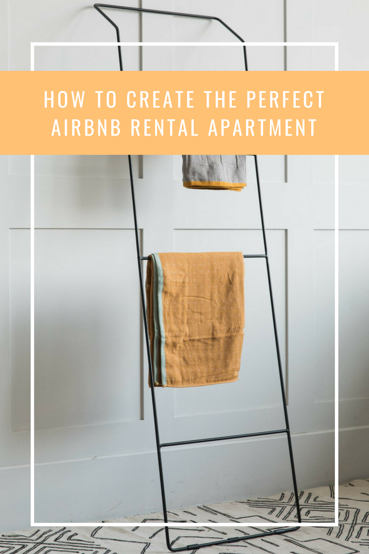 How to Create the Perfect Airbnb Rental Apartment