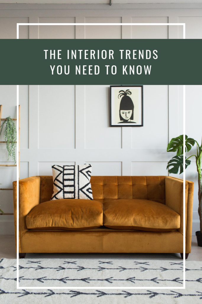 The Interior Trends you Need to Know