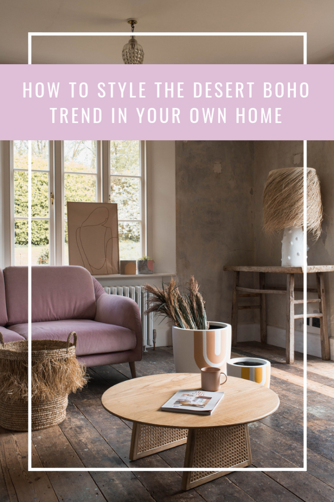 How to Style the Desert Boho Trend in your Own Home