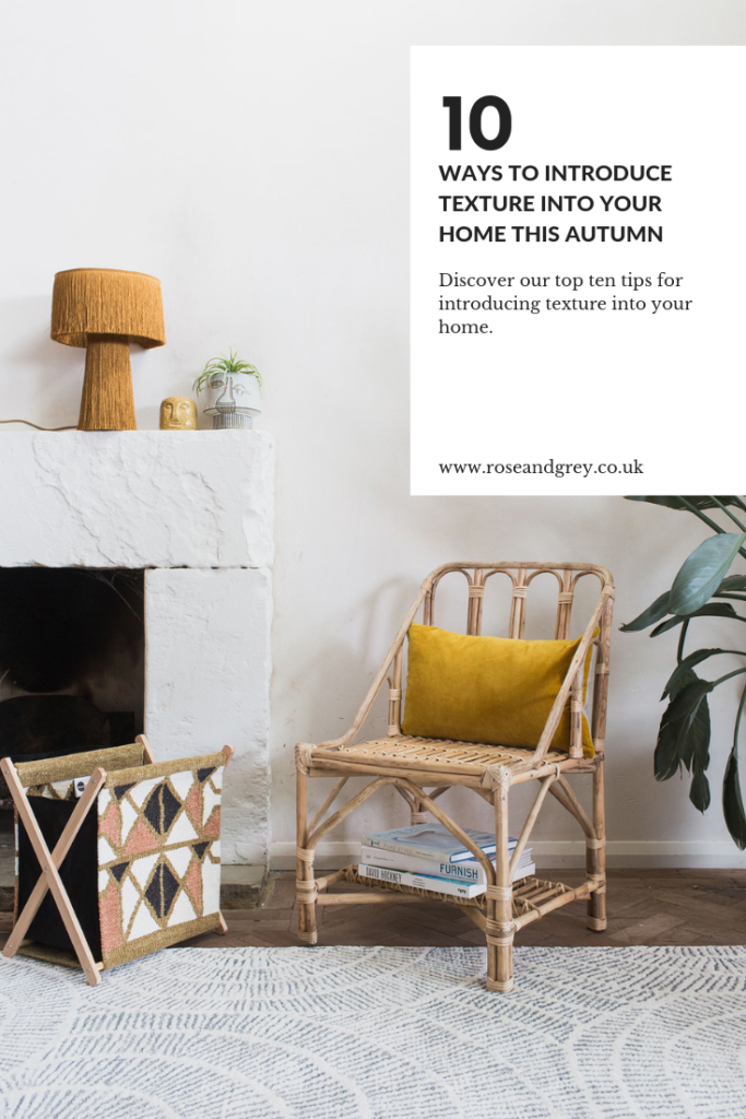 10 Ways to Introduce Texture into your Home this Autumn