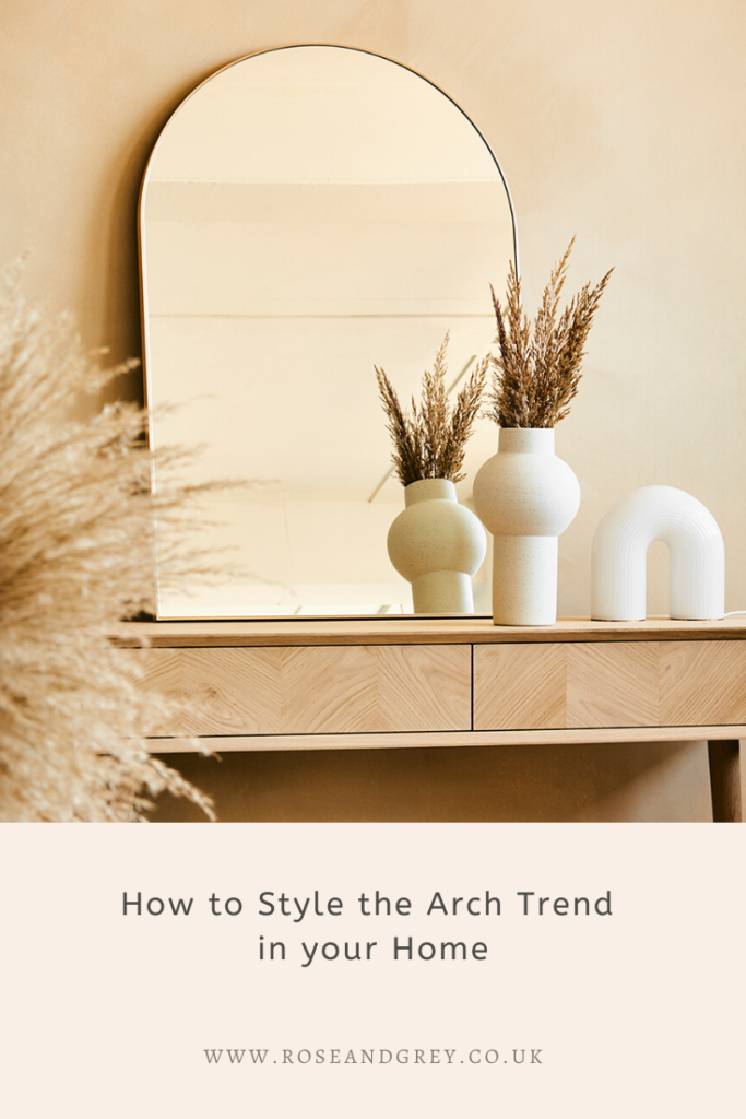 How to Style the Arch Trend in your Home