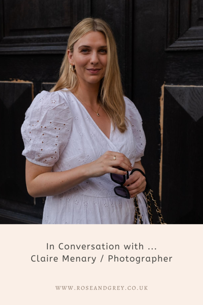 In Conversation with ... Claire Menary / Photographer
